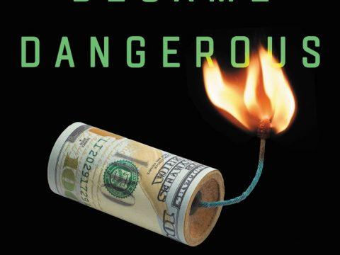 How Money Became Dangerous by Christopher Varelas, Dan Stone