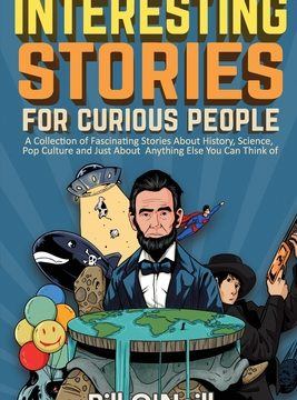 Interesting Stories For Curious People by Bill O'Neill