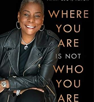 Where You Are Is Not Who You Are by Ursula Burns