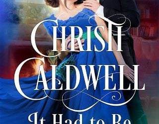 IT HAD TO BE THE DUKE BY CHRISTI CALDWELL