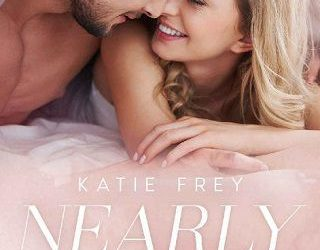 NEARLY HER BY KATIE FREY