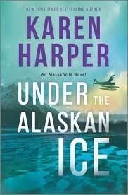 Under the Alaskan Ice by Karen Harper