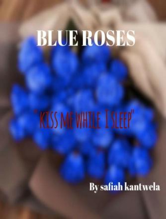 BLUE ROSES & THE BASEMENT GIRL By Safiah