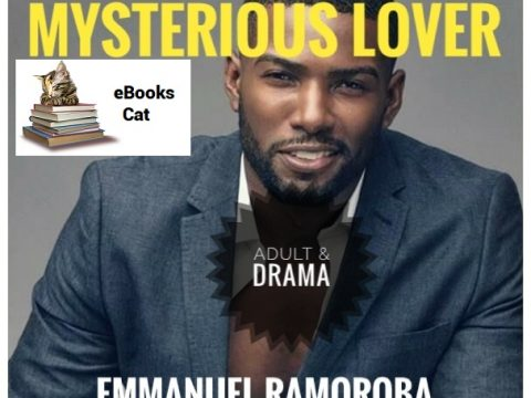 MYSTERIOUS LOVER By Emmanuel Ramoroba