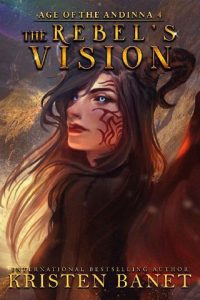 The Rebel's Vision by Kristen Banet
