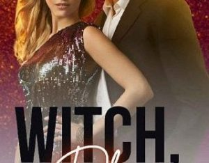 WITCH PLEASE BY WILLOW SANDERS