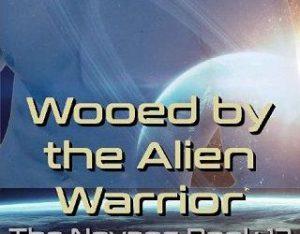 WOOED BY THE ALIEN WARRIOR BY ASHLYN HAWKES